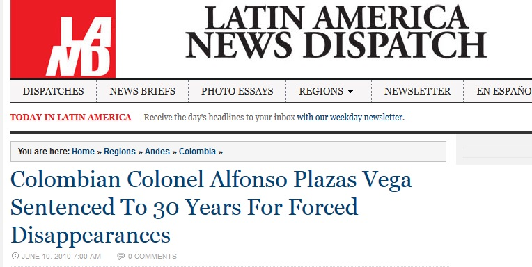 http://latindispatch.com/2010/06/10/colombian-colonel-alfonso-plazas-vega-sentenced-to-30-years-for-forced-disappearances/
