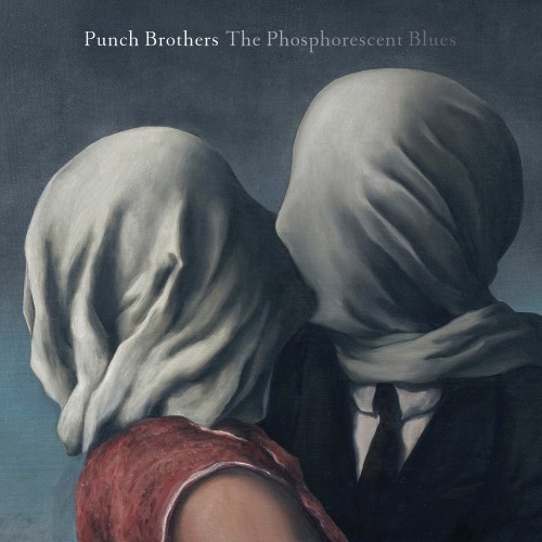 Punch Brothers - The Phosphorescent Blues (2015)