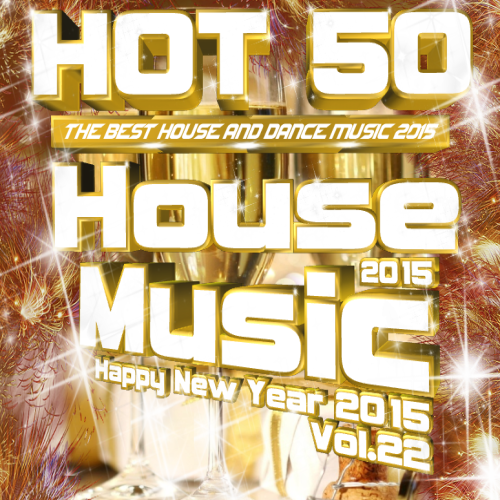 Hot 50 House Music - Happy New Year 2015 Vol. 22 (2015)