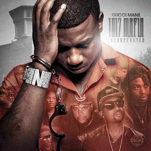 Gucci Mane - 1017 Mafia: Incarcerated (2015)