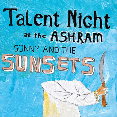 Sonny & The Sunsets - Talent Night at the Ashram (2015)