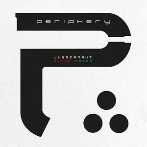 Periphery - Juggernaut: Alpha & Juggernaut: Omega (2015)