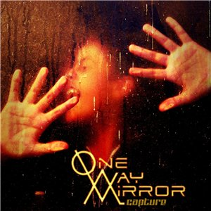 One-Way Mirror - Capture (2015)