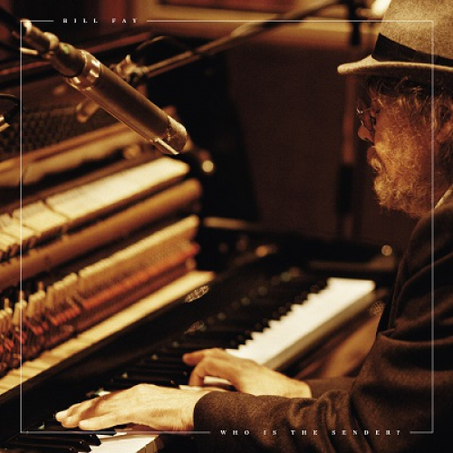 Bill Fay - Who Is The Sender? (2015)