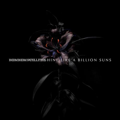 Boom Boom Satellites - Shine Like a Billion Suns (2015)