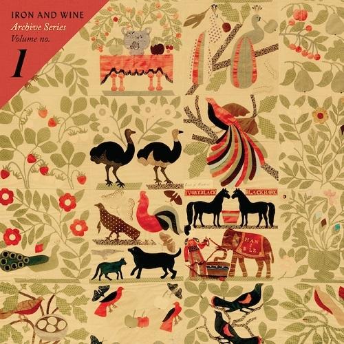 Iron & Wine - Archive Series Volume No. 1 (2015)
