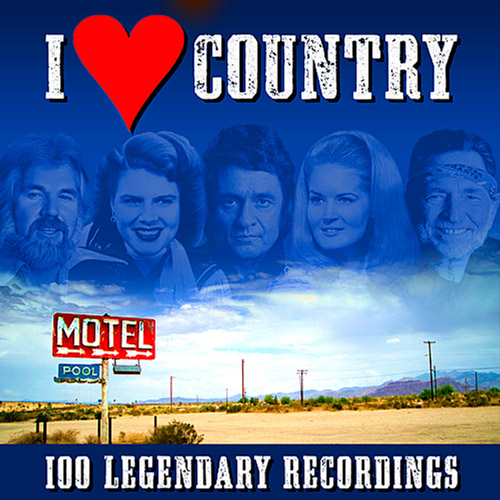 I Love Country (100 Legendary Recordings)