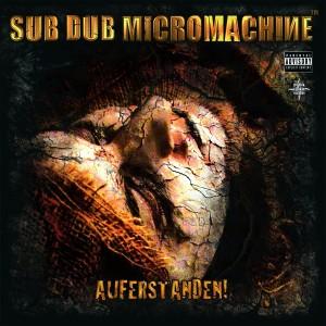 Sub Dub Micromachine - Auferstanden! (2008)