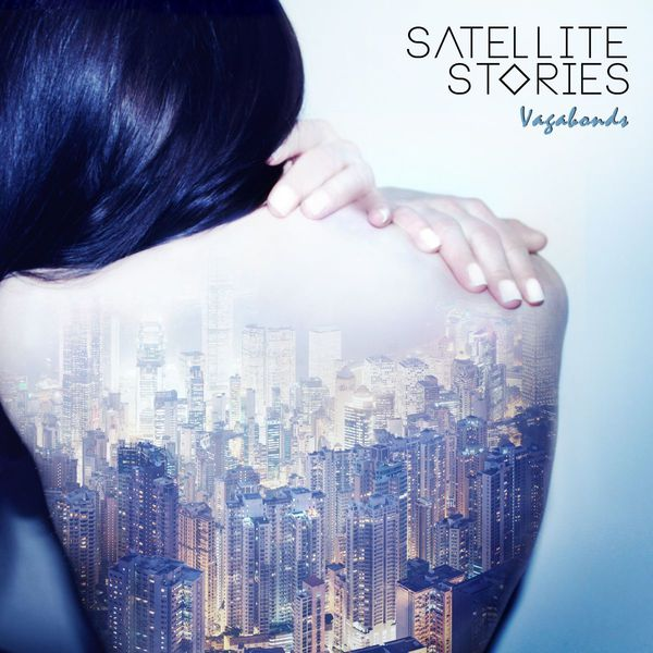 Satellite Stories - Vagabonds (2015)