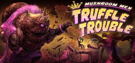 Mushroom Men Truffle Trouble – FLT