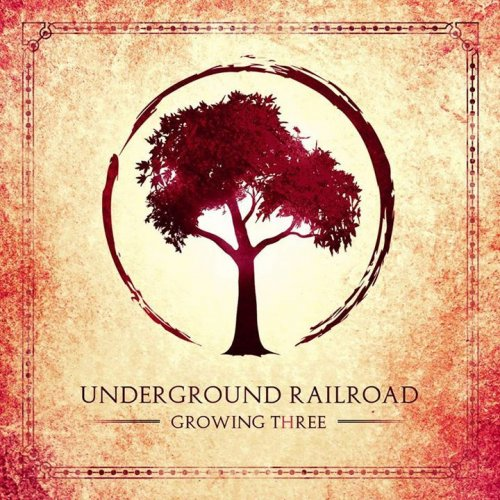 Underground Railroad - Growing Three (2015)