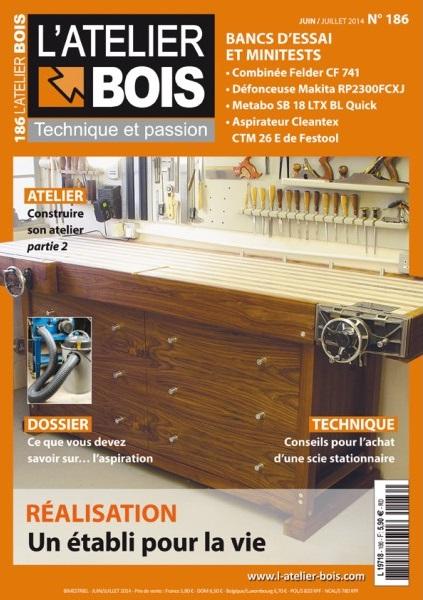 L'Atelier Bois Magazine No.186 - Juin-Juillet 2014