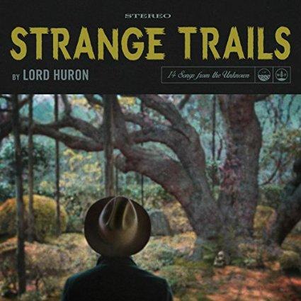 Lord Huron - Strange Trails (2015)