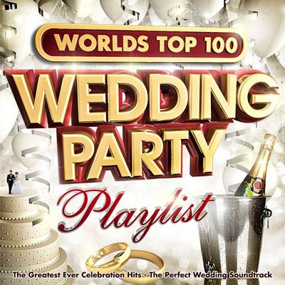 Dance Worlds Top 100 Wedding Party Playlist 2015