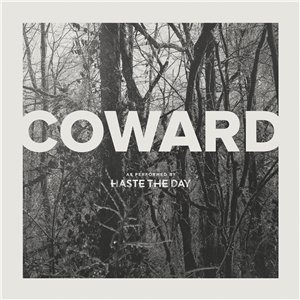 Haste The Day - Coward (2015)