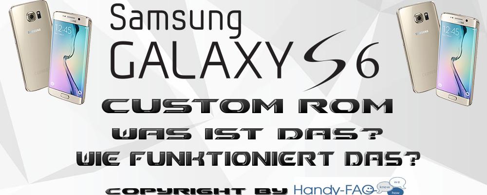 Samsung Galaxy S6/S6 Edge Custom ROMs [Erklärung/Einleitung