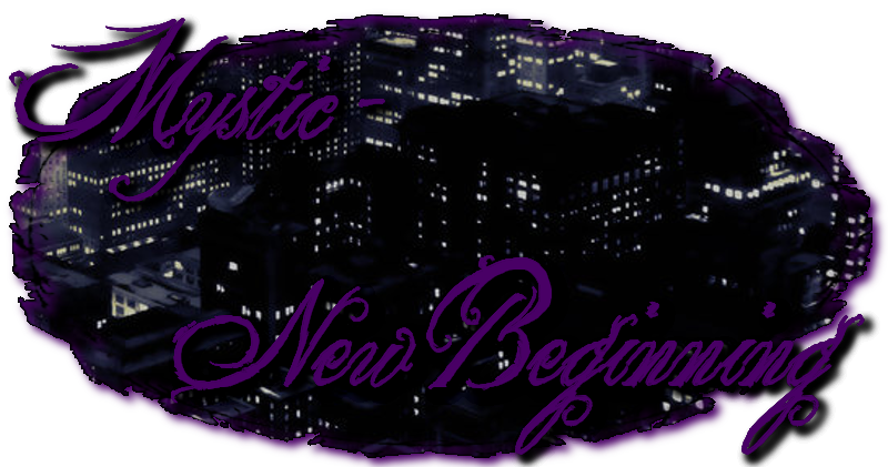 Mystic - New beginning