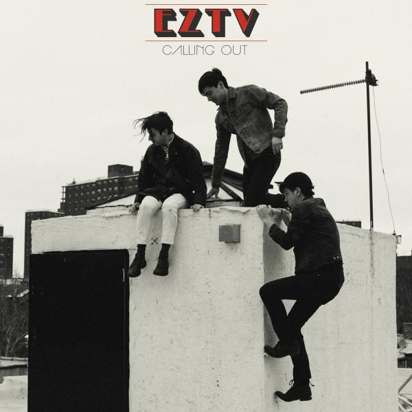 EZTV - Calling Out (2015)