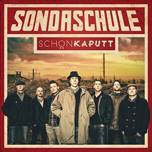 Sondaschule - Sch¦n kaputt (Deluxe Edition) (2015)