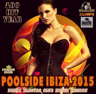Poolside Ibiza: Club House Session (2015)