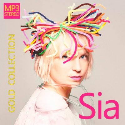 Sia - Gold Collection (2015) - Románticos & Pop - ChileComparte