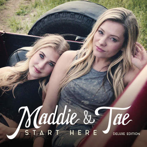 Maddie & Tae - Start Here (Deluxe Edition) (2015)
