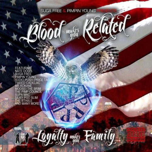Suga Free & Pimpin Young - Blood Makes You Related, Loyalty Makes You Family (Full Dose) (2015)