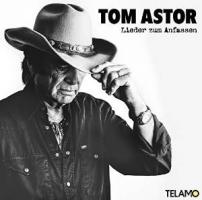 Tom Astor - Lieder zum Anfassen (2015)