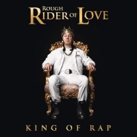 Roughrider of Love - King of Rap (2015)