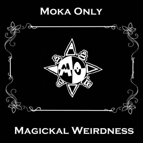 Moka Only - Magickal Weirdness (2015)