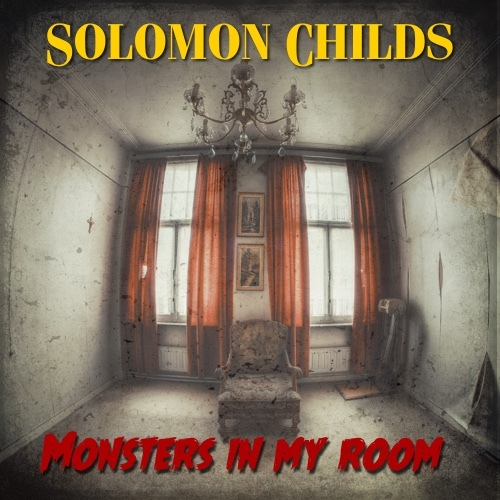 Solomon Childs - Monsters In My Room (2015)