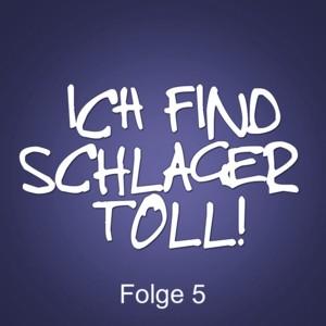 Ich find Schlager toll ! - Folge 5 (2015)