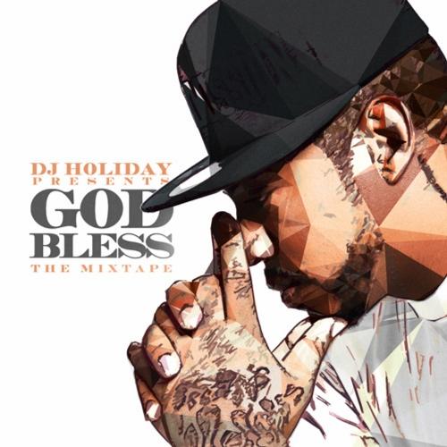 DJ Holiday - God Bless (Mixtape) (2015)