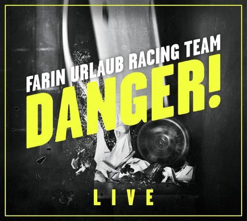 Farin Urlaub Racing Team - Danger! Live (2015)