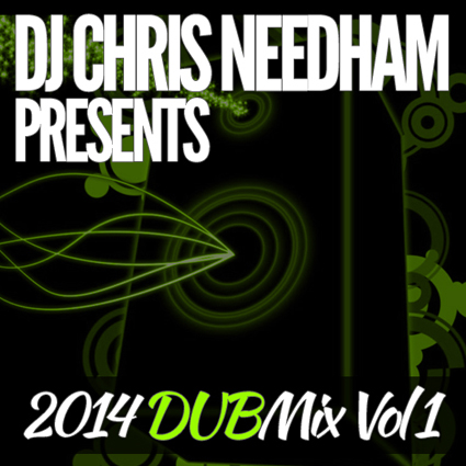 DJ Chris Needham-2014 DUBMix Volume 01