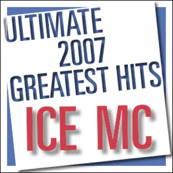 Ice Mc - Ultimate 2007 Greatest Hits