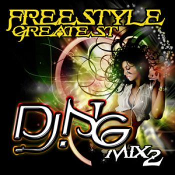 Freestyle Greatest Mix 2 Mixed By Dj NG