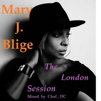 MARY J . BLIGE mixed  by Chef Dc