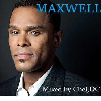 Maxwell mixed by CHEF , DC