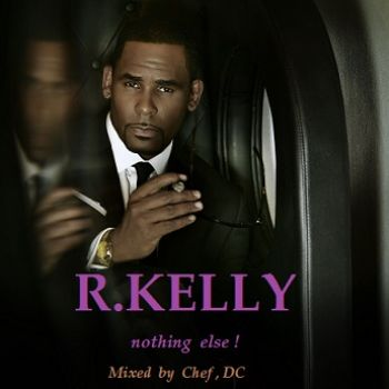 R . Kelly Mixed By Chef Dc