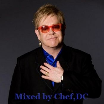 ELTON JOHN MIXED BY CHEF , DC