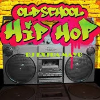 OLD SCHOOL HIP HOP MIXED BY djextramayo
