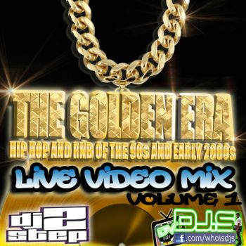 THE GOLDEN ERA LIVE VIDEO MIX VOLUME 1